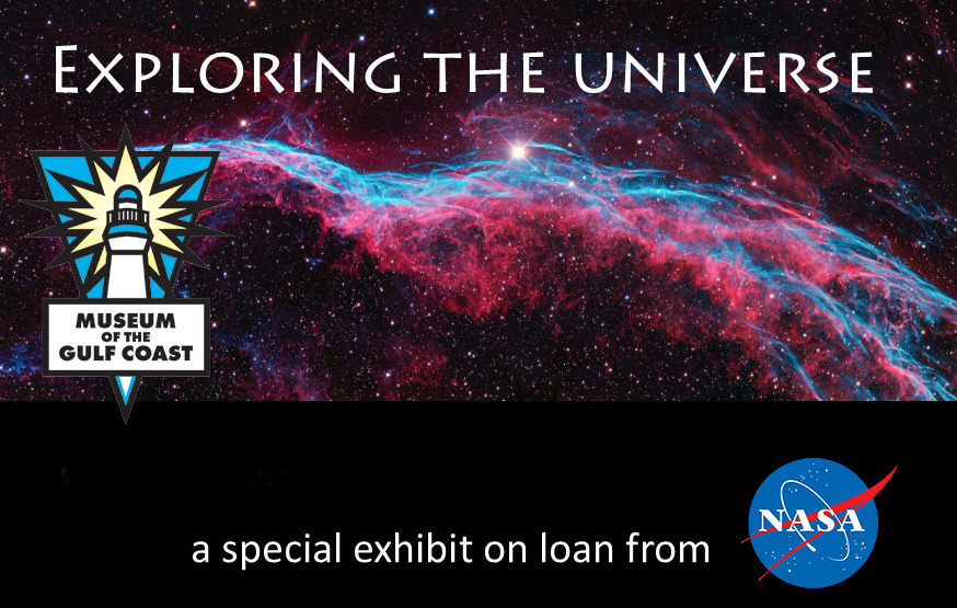 "Museum of The Gulf Coast hosts NASA Exhibit: ""Exploring The Universe"""